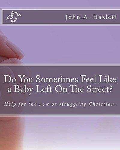 Do You Sometimes Feel Like A Baby Left On The Street? by John Hazlett