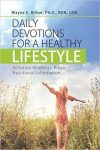 Daily Devotions For A Healthy Lifestyle by Wayne E Billon