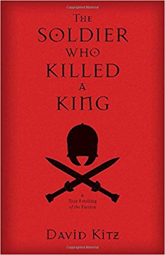 The Soldier Who Killed a King by David Kitz