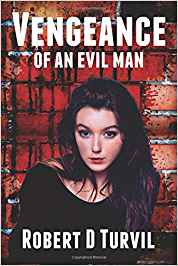 'Vengeance Of An Evil Man' by Robert D Turvil. Christian novel.