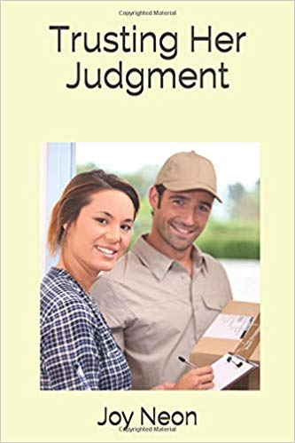 Trusting Her Judgment by Joy Neon. A romantic novel