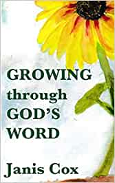 Growing Through God's Word by Janis Cox with cover image of a yellow flower.