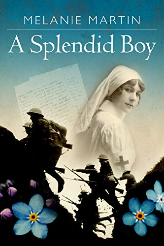 A Splendid Boy by Melanie Martin cover shows a nurse and soldiers in WW1.