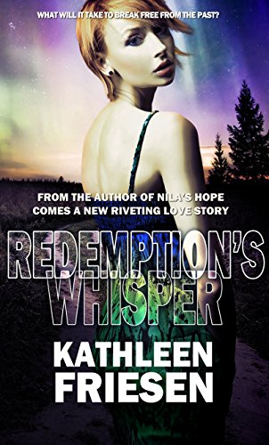 Redemption's Whisper by Kathleen Friesen cover shows a woman with a backdrop of trees at dusk and Northern Lights.