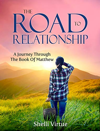 "Book cover of ""The Road to Relationship"" showing a woman walking toward the hills in the sunrise."